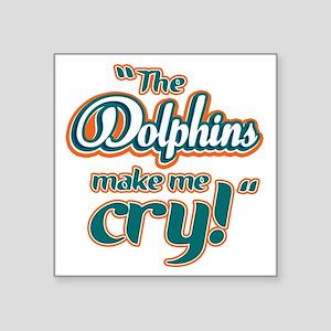 "DolphinsMakeMeCry_Dark Square Sticker 3"" x 3"""