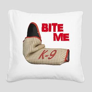 BITE ME - Certified K9 Decoy  Square Canvas Pillow