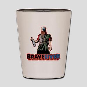 brave-liver-T Shot Glass