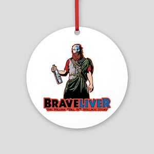 brave-liver-T Round Ornament