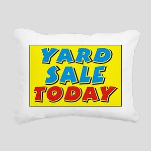 yard sale today Rectangular Canvas Pillow