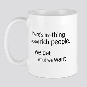 Rich People Get... Mug