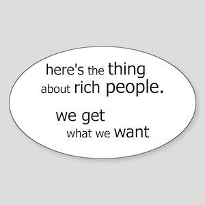 Rich People Get... Oval Sticker