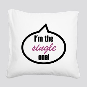 2-Im_the_single Square Canvas Pillow