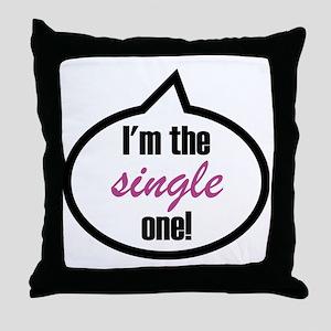 2-Im_the_single Throw Pillow