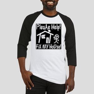 please_help_fix_my_house_invert Baseball Jersey