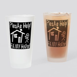please_help_fix_my_house_invert Drinking Glass