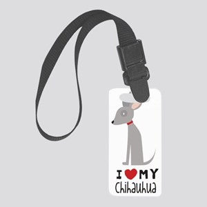 I Love My Chihuahua Small Luggage Tag