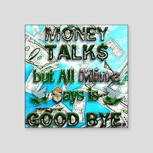"Money Talks Square Sticker 3"" x 3"""