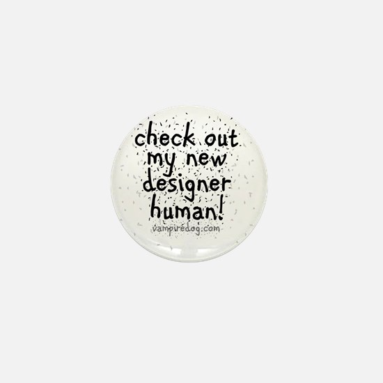 check out my new designer human 2 copy Mini Button