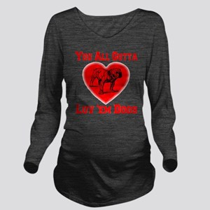 youall_gotta_luv_em_ Long Sleeve Maternity T-Shirt