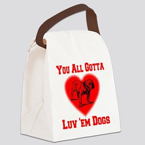 youall_gotta_luv_em_dogs_transpar Canvas Lunch Bag