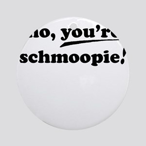 no_youre_text_only Round Ornament