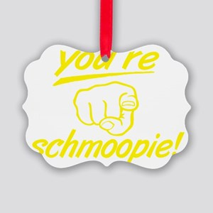 no_youre_schmoopie_with_finger_ye Picture Ornament