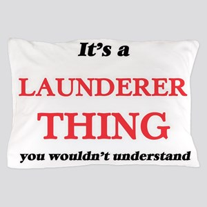 It's and Launderer thing, you woul Pillow Case