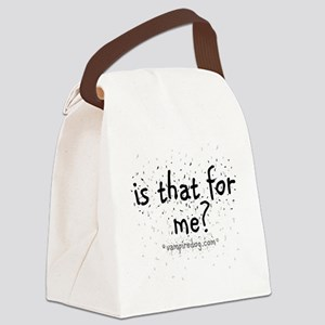 is that for me copy Canvas Lunch Bag
