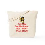 You May See Me Down Tote Bag