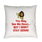 You May See Me Down Everyday Pillow