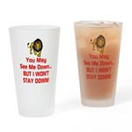 You May See Me Down Drinking Glass