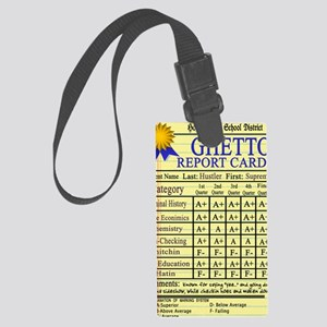 Ghetto Report Card -- T-Shirt Large Luggage Tag