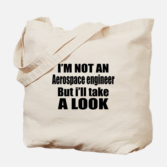 I Am Not Aerospace engineer But I Will Ta Tote Bag