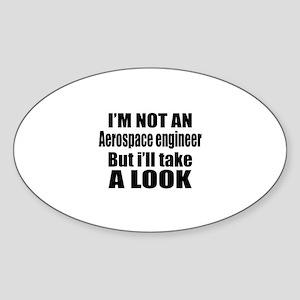 I Am Not Aerospace engineer But I W Sticker (Oval)