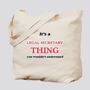 It's and Legal Secretary thing, you w Tote Bag