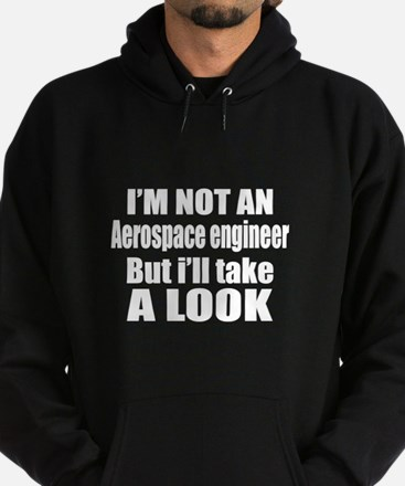 I Am Not Aerospace engineer But I Wi Hoodie (dark)