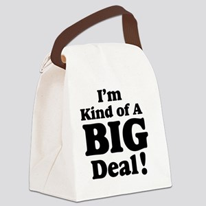 Im kind of a big deal 2 Canvas Lunch Bag