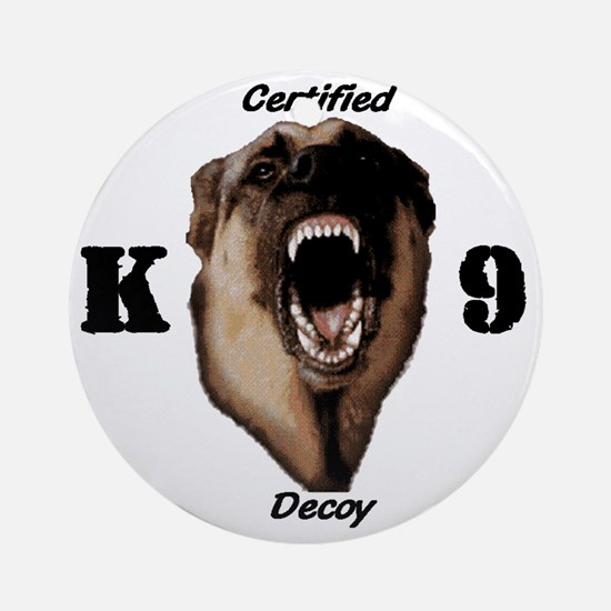 CK9D with dog  FRONT AND BACK 10x10 Round Ornament