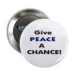 GIVE PEACE a CHANCE Button - single