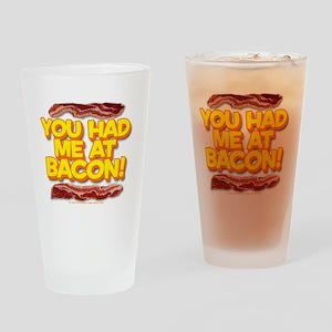youhadmeatbacon Drinking Glass