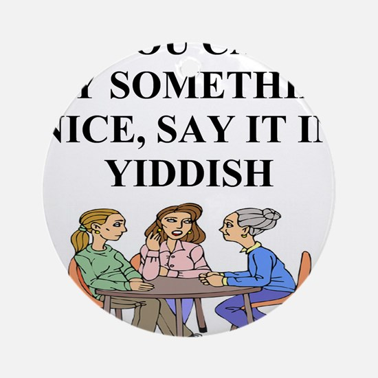 funny jewish joke yiddish proverb Ornament (Round)