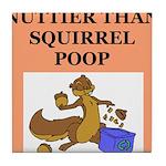 nutty squirrel poop Tile Coaster