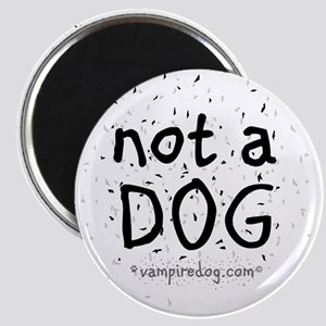 not a dog copy Magnet