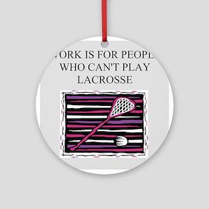 funny jokes sports lacroose players Ornament (Roun