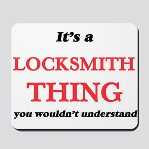 It's and Locksmith thing, you wouldn Mousepad