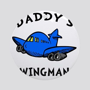 Daddys Wingman Round Ornament