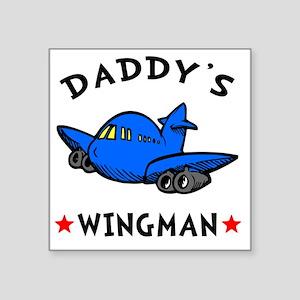 "Daddys Wingman Square Sticker 3"" x 3"""