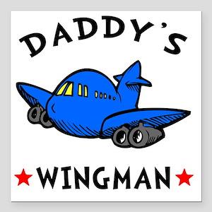 "Daddys Wingman Square Car Magnet 3"" x 3"""