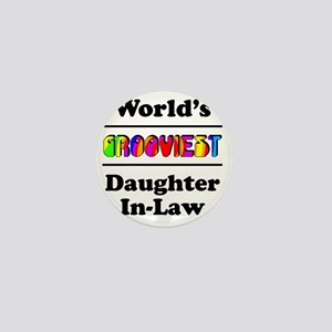 Grooviest_Daughter-In-Law Mini Button