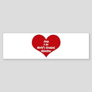 Greatest Valentine: Joey Bumper Sticker