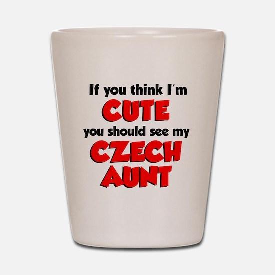 Think Im Cute Czech Aunt Shot Glass