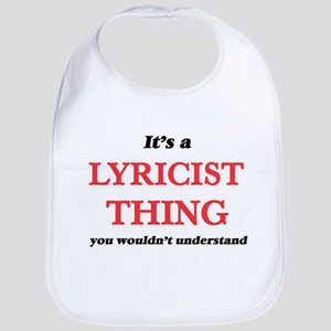 It's and Lyricist thing, you wouldn&# Baby Bib
