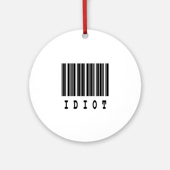Idiot Barcode Design Ornament (Round)