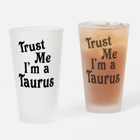 Trust Me Taurus Drinking Glass