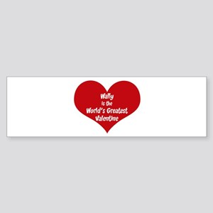 Greatest Valentine: Wally Bumper Sticker
