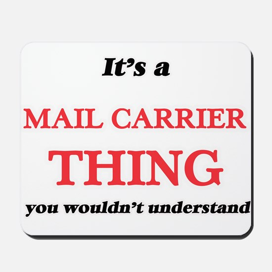 It's and Mail Carrier thing, you wou Mousepad