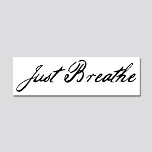 just breathe Car Magnet 10 x 3