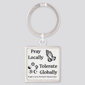 prayandtolerate Square Keychain